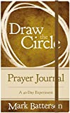 #7: Draw the Circle Prayer Journal: A 40-Day Experiment