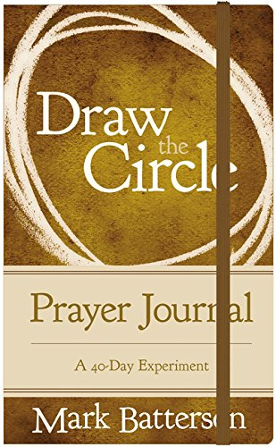 Draw the Circle Prayer Journal: A 40-Day Experiment (Maker Circle A)