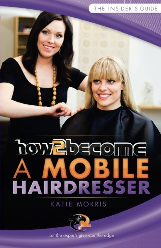 Pdf Download How To Become A Mobile Hairdresser Let The Experts