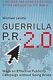 Guerrilla P. R. 2. 0, Michael Levine and Michael K. Levine, 0061438529