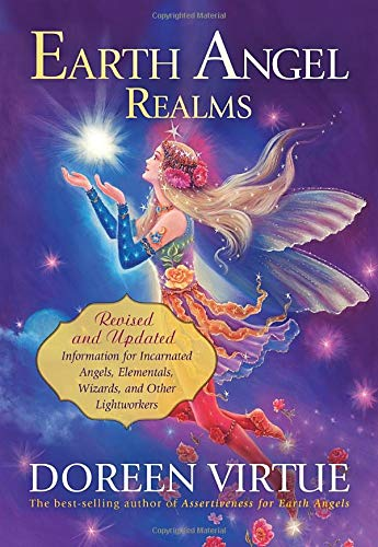 Earth Angel Realms: Revised and Updated Information for Incarnated Angels, Elementals, Wizards, and Other Lightworkers ebook