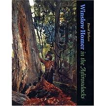 Winslow Homer in the Adirondacks