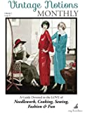 Vintage Notions Monthly - Issue 9: A Guide Devoted to the Love of Needlework, Cooking, Sewing, Fasion & Fun (Volume 9)