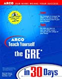 ArcoTeach Yourself the GRE in 30 Days with CD, Thomas H. Martinson, 002862517X