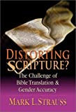 img - for Distorting Scripture?: The Challenge of Bible Translation & Gender Accuracy book / textbook / text book