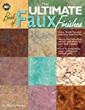 The Ultimate Book of Faux Finishes, Martha Kenton, 1574865404