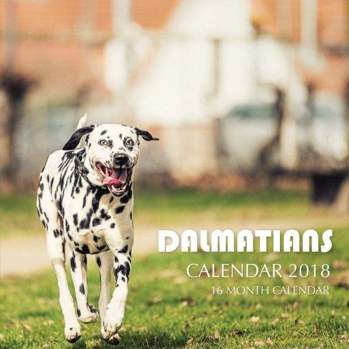 Dalmatians Calendar 2018: 16 Month Calendar