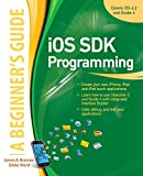 iOS SDK Programming, James Brannan and Blake D. Ward, 0071759085