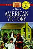 img - for The American Victory: A New Nation Is Born (The American Adventure Series #12) book / textbook / text book