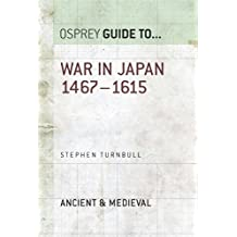 War in Japan 1467–1615 (Guide to...)