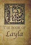 img - for The Book of Layla: Personalized name monogramed letter L journal notebook in antique distressed style. Great gift for writers, creative literary & lovers of arts and crafts style calligraphy. book / textbook / text book