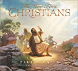 Image: The Very First Christians, by Paul L. Maier, Frank Ordaz. Publisher: Concordia Publishing; Complete Numbers Starting with 1, 1st Ed edition (August 1, 2001)