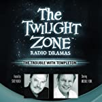 The Trouble with Templeton: The Twilight Zone Radio Dramas | E. Jack Neuman