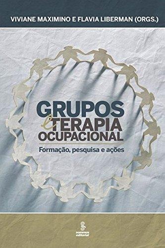 Grupos e Terapia Ocupacional. Formação, Pesquisa e Ações