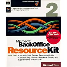 Microsoft Backoffice Resource Kit: Part 2: Microsoft Sna Server Resource Guide, Microsoft Sql Server Resource Guide, and Supplements to Part One)