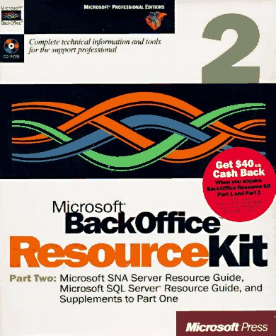 (Microsoft Backoffice Resource Kit: Part 2: Microsoft Sna Server Resource Guide, Microsoft Sql Server Resource Guide, and Supplements to Part One)