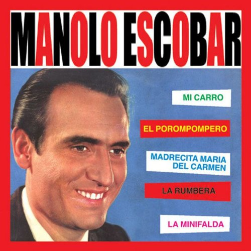 Mi Carro Manolo Escobar Stream or buy for $8.99 · Singles Collection