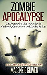 Zombie Apocalypse: The Prepper's Guide to Pandemic Outbreak, Quarantine, and Zombie Fallout (Survival Family Basics - Preppers Survival Handbook Series) (English Edition)