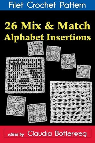 Filet Crochet Pattern - 26 Mix & Match Alphabet Insertions Filet Crochet Pattern: Complete Instructions and Chart
