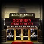 Ep. 5: Regular Black (Audible Comedy Presents) |  Godfrey