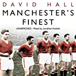 Manchester's Finest | David Hall