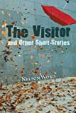 The Visitor and Other Short Stories, Nelson Word, 1466939443
