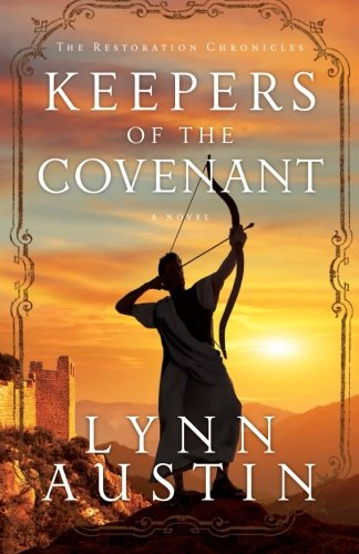 Keepers of the Covenant (The Restoration Chronicles) (Volume 2) by Lynn Austin
