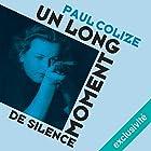 Un long moment de silence | Livre audio Auteur(s) : Paul Colize Narrateur(s) : Benjamin Jungers