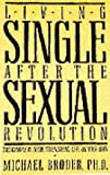 Singlehood--After the Sexual Revolution, Michael S. Broder and Edward Beecher Claflin, 0892563338