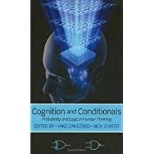 Cognition and Conditionals: Probability and Logic in Human Thinking