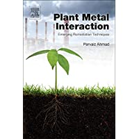 Plant Metal Interaction: Emerging Remediation Techniques