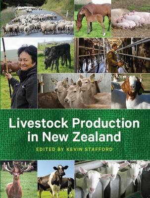 Livestock Production in New Zealand: The complete guide to dairy cattle, beef cattle, sheep, deer, goats, pigs and poultry ebook
