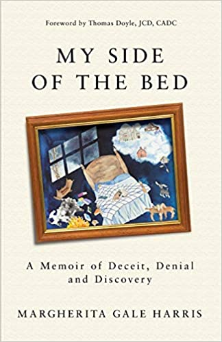 My Side of the Bed: A Memoir of Deceit, Denial and Discovery
