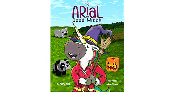 Arial, the Good Witch (UnicornPreneur Book 6) (English ...