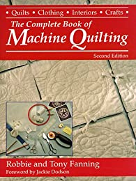 The Complete Book of Machine Quilting (Contemporary Quilting)
