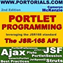 Jsr-168 Portlet Development Simplified, Second Edition: Learning How to Develop Effective, Jsr-168, Portal Applications, Everything from the Genericpo