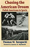 img - for Chasing the American Dream: Polish Americans in Sports book / textbook / text book