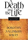 A Death in the Life, Dorothy S. Davis, 1892323869