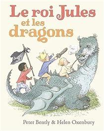Le roi Jules et les dragons par Bently