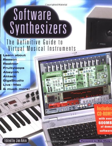 Software Synthesizer (Software Synthesizers: The Definitive Guide to Virtual Musical Instruments)