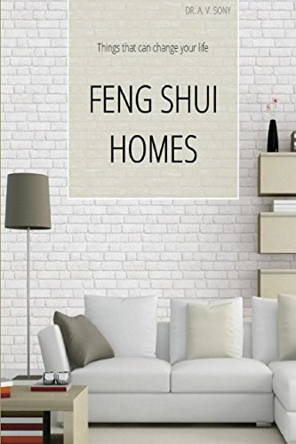 FENG SHUI HOMES: thing that can change your LIFE