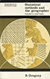 Statistical Methods and the Geographer, S Gregory, 0582481864