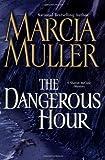 The Dangerous Hour, Marcia Muller, 0892968044