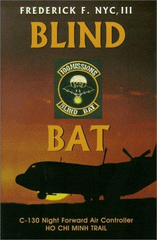 Blind Bat: C-130 Night Forward Air Controller Ho Chi Minh Trail