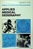 Applied Medical Geography, Gerald F. Pyle, 0470266430