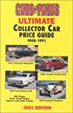 Ultimate Collector Car Price Guide, 1900-1990, Cars and Parts Editors, 1880524414