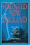img - for Haunted New England Classic Tales of the Strange and Supernatural book / textbook / text book