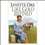 Like Gold Refined: Prairie Legacy, Book 4 | Janette Oke