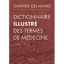 Dictionnaire Illustré des Termes de Médecine 32e Éd.