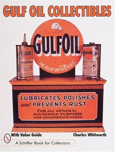 Gulf Oil Collectibles (Schiffer Book for Collectors)
